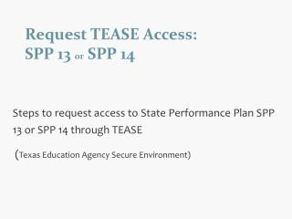 Request TEASE Access: SPP 13  or  SPP 14