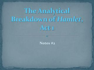 The Analytical Breakdown of  Hamlet , Act 1