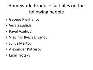 Homework: Produce fact files on the following people