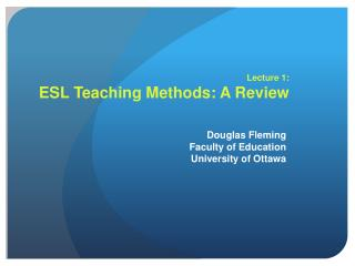 Lecture 1: ESL Teaching Methods: A Review