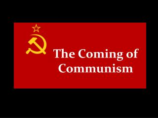 The Coming of Communism