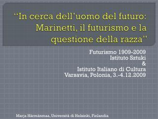 """""""In  cerca dell'uomo  del  futuro : Marinetti,  il futurismo  e la  questione della razza """""""