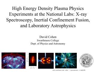 David Cohen Swarthmore College  Dept. of Physics and Astronomy