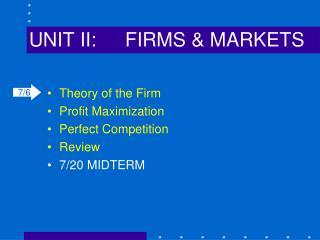 UNIT II:FIRMS & MARKETS