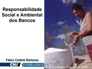 Responsabilidade Social e Ambiental dos Bancos
