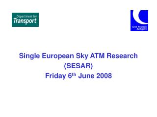 Single European Sky ATM Research SESAR Friday 6th June 2008