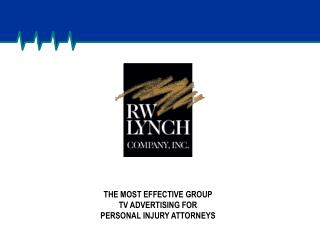 THE MOST EFFECTIVE GROUP TV ADVERTISING FOR PERSONAL INJURY ATTORNEYS