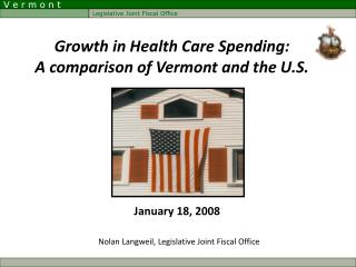 Growth in Health Care Spending: A comparison of Vermont and the U.S.