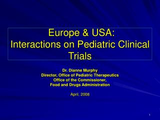Europe  USA: Interactions on Pediatric Clinical Trials