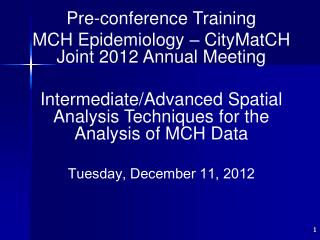 Pre-conference Training MCH Epidemiology – CityMatCH Joint 2012 Annual Meeting