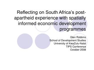Glen Robbins School of Development Studies University of KwaZulu-Natal TIPS Conference