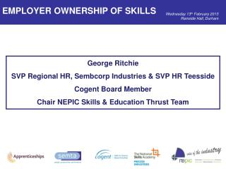 George Ritchie SVP  Regional HR, Sembcorp Industries & SVP HR  Teesside  Cogent  Board  Member