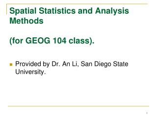Spatial Statistics and Analysis Methods (for GEOG 104 class).