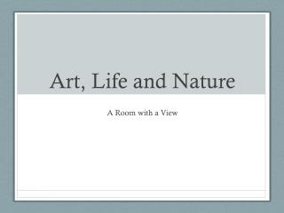 Art, Life and Nature