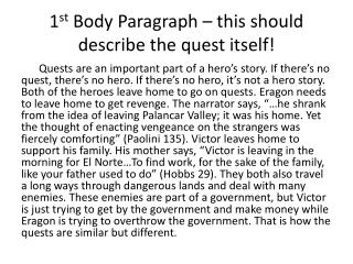1 st  Body Paragraph – this should describe the quest itself!