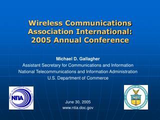 Wireless Communications Association International:  2005 Annual Conference