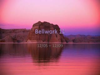 Bellwork 11