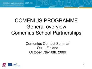 COMENIUS PROGRAMME  General overview Comenius School Partnerships