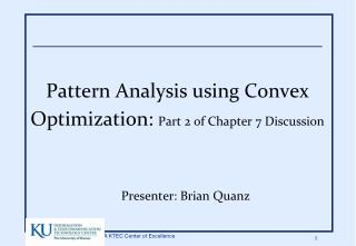 Pattern Analysis using Convex Optimization:  Part 2 of Chapter 7 Discussion