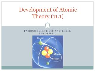 Development of Atomic Theory (11.1)