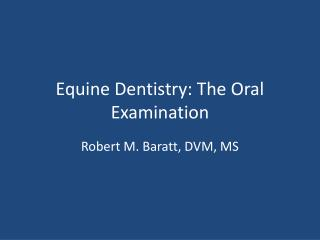 Equine Dentistry: The Oral Examination