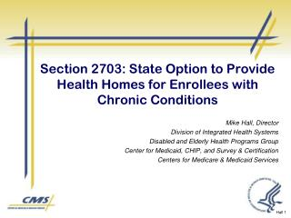 Section 2703: State Option to Provide Health Homes for Enrollees with Chronic Conditions