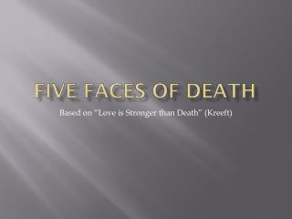 Five Faces of Death