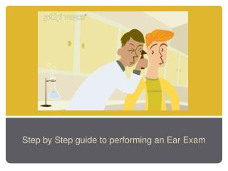 Step by Step guide to performing an Ear Exam