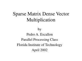 Sparse Matrix Dense Vector Multiplication