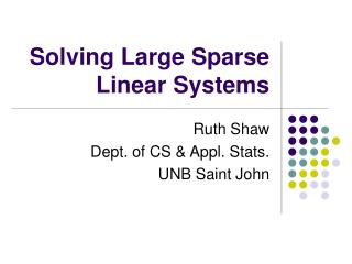 Solving Large Sparse Linear Systems