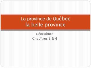 La  province  de Qu ébec la belle province