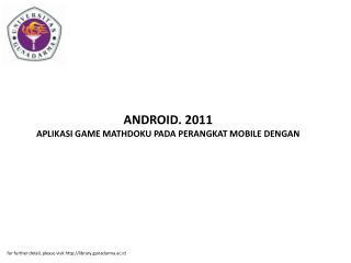 ANDROID. 2011 APLIKASI GAME MATHDOKU PADA PERANGKAT MOBILE DENGAN