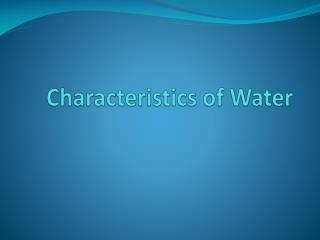 Characteristics of Water