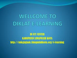 WELLCOME TO  DIKLAT E-LEARNING