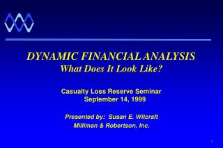 DYNAMIC FINANCIAL ANALYSIS What Does It Look Like?