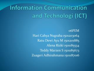 Information Communication and Technologi (ICT)