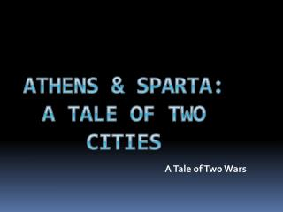 Athens  &  Sparta:  A Tale of Two Cities