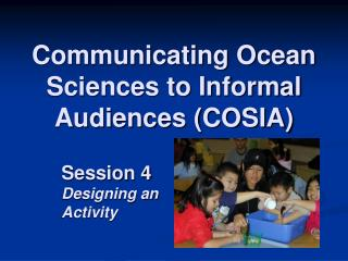 Communicating Ocean Sciences to Informal Audiences (COSIA)