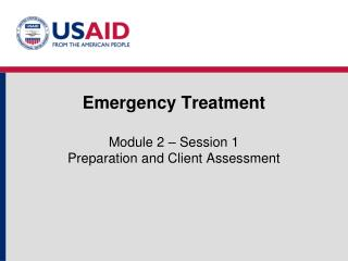 Emergency Treatment  Module 2   Session 1 Preparation and Client Assessment