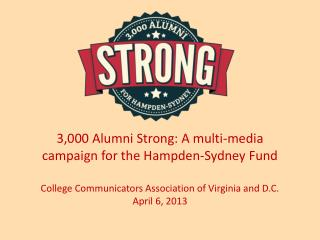 3,000 Alumni Strong: A multi-media campaign for the Hampden-Sydney Fund