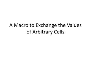 A Macro to Exchange the Values of Arbitrary Cells
