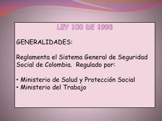 LEY 100 DE 1993 GENERALIDADES: