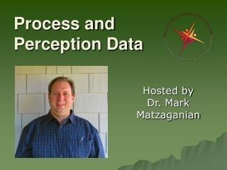 Process and Perception Data