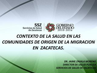 CONTEXTO DE LA SALUD EN LAS COMUNIDADES DE ORIGEN DE LA MIGRACION  EN  ZACATECAS.