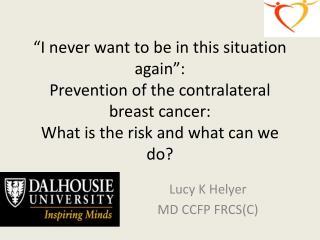 Lucy K Helyer MD CCFP FRCS(C)