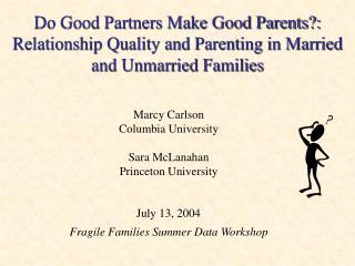 Marcy Carlson Columbia University Sara McLanahan Princeton University
