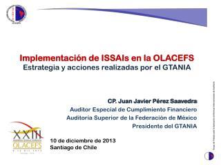 Implementaci�n de  ISSAIs  en la OLACEFS Estrategia y acciones realizadas por el GTANIA