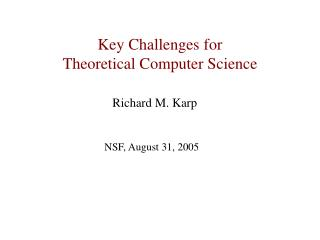 Key Challenges for  Theoretical Computer Science