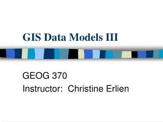 GIS Data Models III