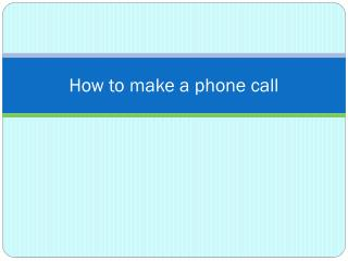 How to make a phone call